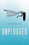 Unplugged by Donna Freitas