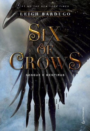 Six of Crows: Sangue e Mentiras (Six of Crows, #1)