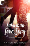 Suburban Love Song (Burnouts #1)