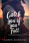 Catch You If You Fall (Burnouts #2)