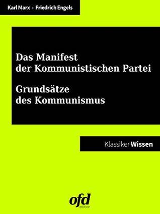 Manifest der Kommunistischen Partei - Grundsätze des Kommunismus: Texte zum Verständnis eines politischen Systems
