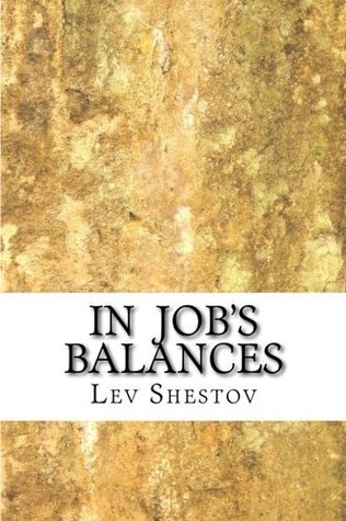 In Job's Balances: A collection of essays by Lev Shestov