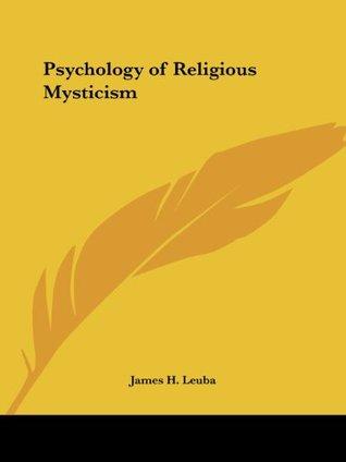 Psychology of Religious Mysticism