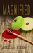 Magnified (Magnified, #1)
