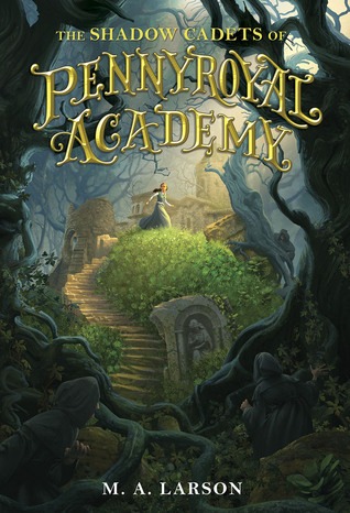 The Shadow Cadets of Pennyroyal Academy (Pennyroyal Academy, #2)