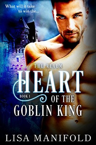 Heart Of The Goblin King by Lisa Manifold