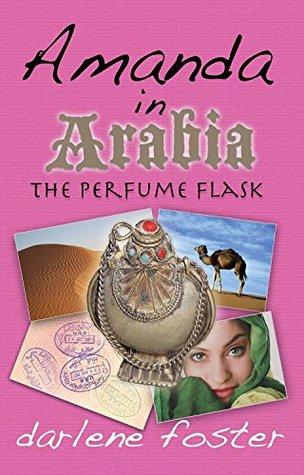 Amanda in Arabia: The Perfume Flask (Amanda Travels #1)