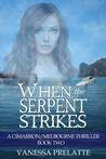 When the Serpent Strikes (Cimarron/Melbourne Thriller, #2)