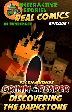 Minecraft Comics: Flash and Bones: Grimm and the Reaper - Discovering the Darkstone (Real Comics in Minecraft - Grimm and the Reaper Book 1)