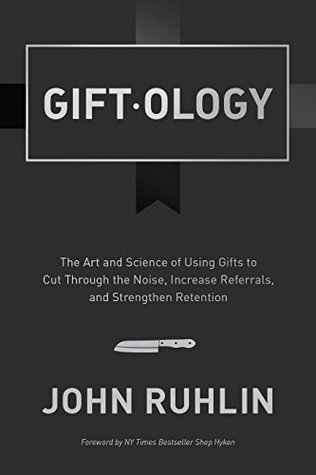 Giftology The Art And Science Of Using Gifts To Cut Through The