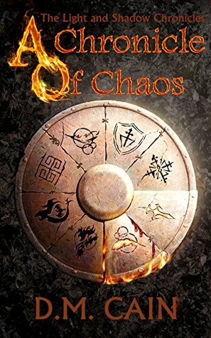 A Chronicle of Chaos by D.M. Cain