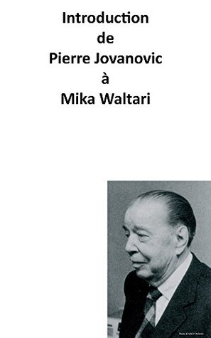 Introduction de Pierre Jovanovic à Mika Waltari