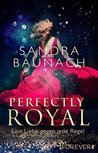 Perfectly Royal by Sandra Baunach