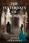 The Yesterdays of Tomorrow (The Hawk of Stone Duology, Book 2)