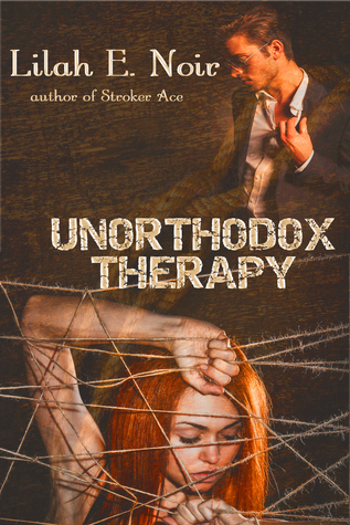 Unorthodox Therapy (The Unorthodox Trilogy, #1) by Lilah E. Noir