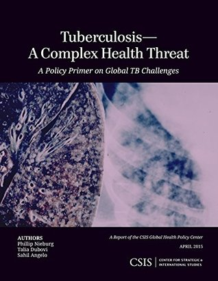 Tuberculosis-A Complex Health Threat: A Policy Primer of Global TB Challenges