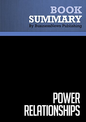 Summary : Power Relationships - Andrew Sobel and Jerold Panas: 26 Irrefutable Laws for Building Extraordinary Relationships