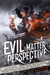 Evil is a Matter of Perspective by Adrian   Collins