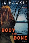 Body and Bone by L.S. Hawker
