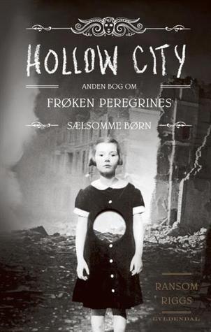 Hollow City (Frøken Peregrines sælsomme børn, #2)