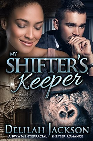 my-shifter-s-keeper-a-bwwm-interracial-billionaire-shifter-romance-african-american-mail-order-protector-romance