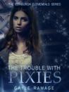 The Trouble With Pixies (Edinburgh Elementals, #1)