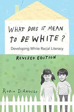 What Does It Mean to Be White?: Developing White Racial Literacy – Revised Edition