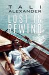 Lost in Rewind by Tali Alexander