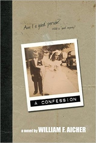 A Confession by William F. Aicher
