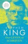 Over Leven en Schrijven by Stephen King