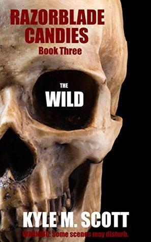 The Wild: A Campfire Tale (Razorblade Candies Book 3)