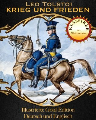 Krieg und Frieden - Gold Edition für Kindle (Zweisprachige illustrierte Gold Edition (Deutsch / Englisch) 21)