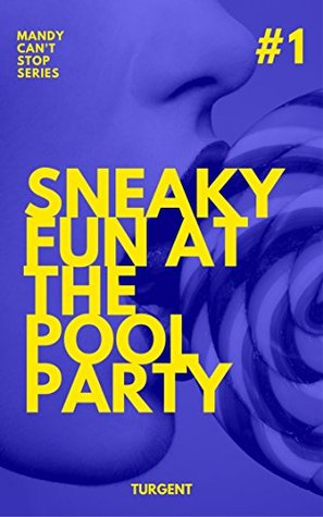 Sneaky fun at the pool party (Mandy can't stop Book 1)