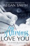 Always Love You (Love, #6.5)