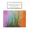 Mindfulness Based Art: The Sparks Guide for Educators and Counselors
