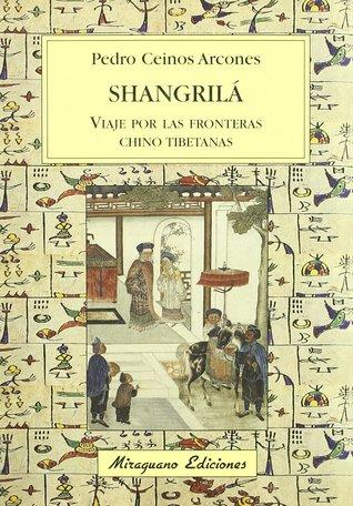 Shangrila: Viaje Por Las Fronteras Chino Tibetanas
