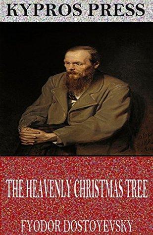 - The Heavenly Christmas Tree By Fyodor Dostoyevsky