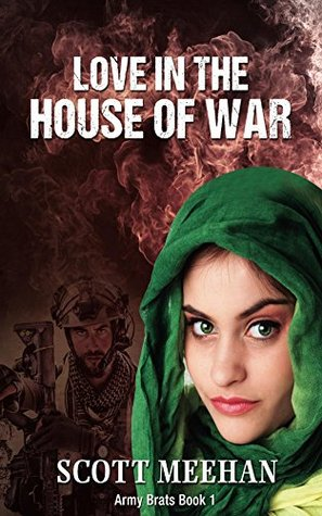 Love In The House Of War (Army Brats Book 1)