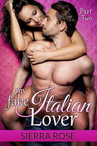 My Fake Italian Lover - Part 2 (Marriage of Convenience/Fake Girlfriend Series)