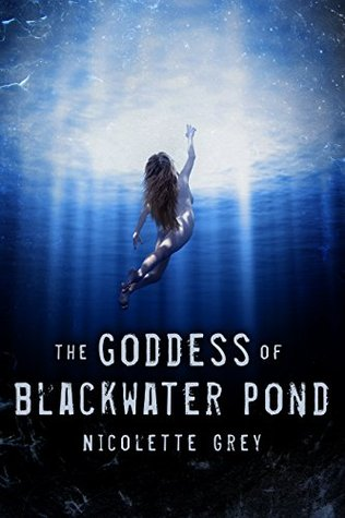 The Goddess of Blackwater Pond