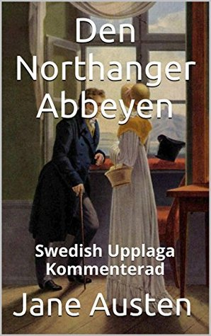 Den Northanger Abbeyen - Swedish Upplaga - Kommenterad: Swedish Upplaga - Kommenterad
