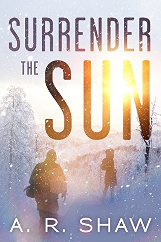 Surrender The Sun by A.R. Shaw