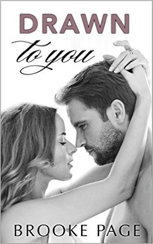 Drawn to You (Conklin's Trilogy, #1) by Brooke Page