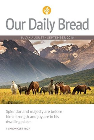 Our Daily Bread - July/August/September 2016