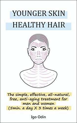 YOUNGER SKIN HEALTHY HAIR: HOW TO SLOW DOWN THE RATE OF YOUR SKIN AGING WITHOUT THE ANTI-AGING MARKETING HYPE AND MAGIC TRICKS