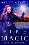 Fire Magic (City of Dragons, #3)