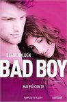 Bad Boy. Mai più con te by Blair Holden