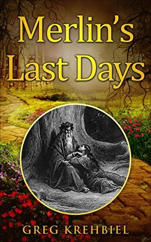Merlin's Last Days