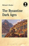 The Byzantine Dark Ages (Debates in Archaeology)
