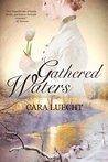 Gathered Waters by Cara Luecht